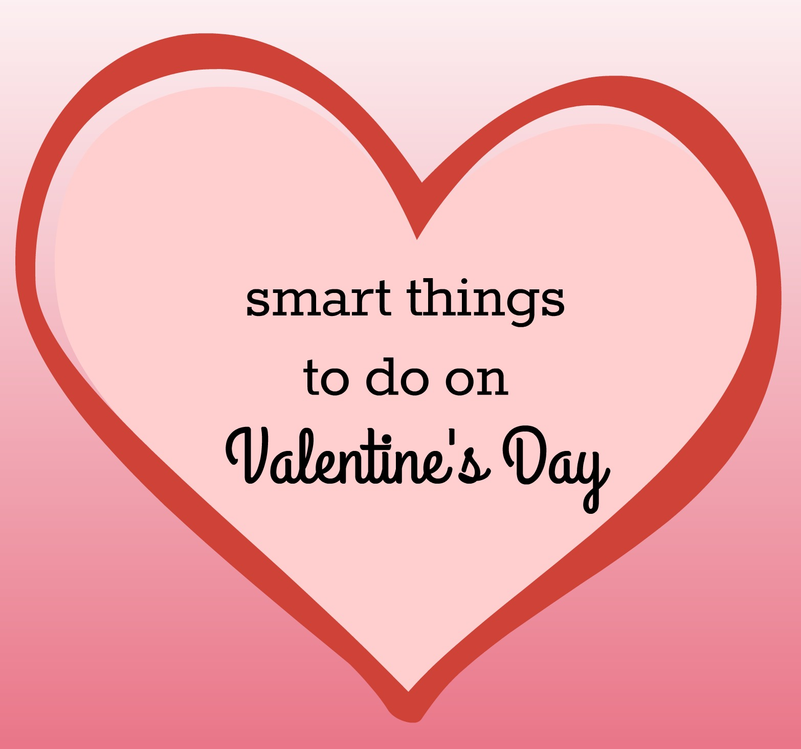 Smart things to do on valentine 39 s day hustle mom repeat for Great things to do for valentines day