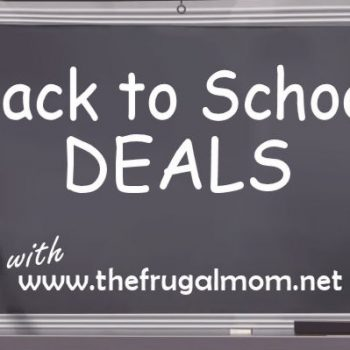 Back to School Deals 8/25 – 9/31