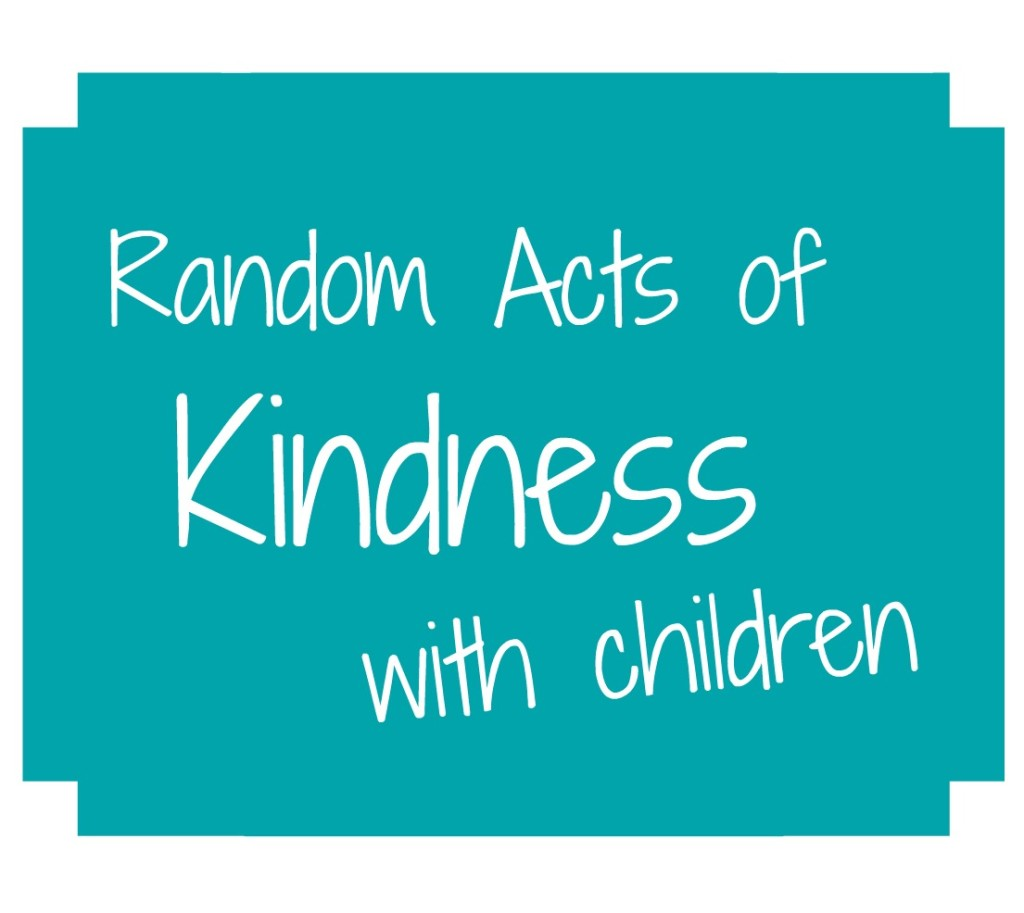 Than by performing random acts of kindness with children random acts