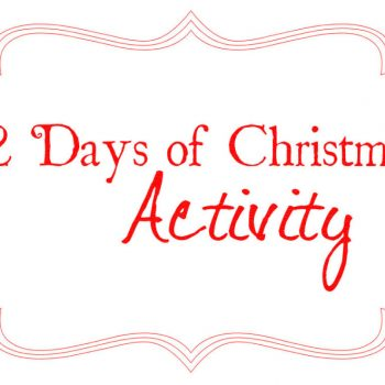 A 12 days of Christmas Activity for the Family