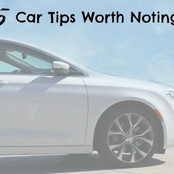 5 Car Tips Worth Noting