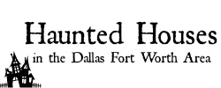 haunted houses in fort worth