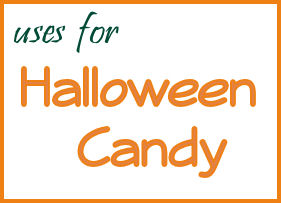 Don't Give The Treats Away! Check Out These Uses for Halloween Candy!