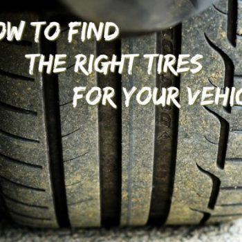 How To Find The Right Tires For Your Vehicle
