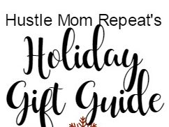 Hustle Mom Repeat's 2019 Holiday Gift Guide #TopGifts
