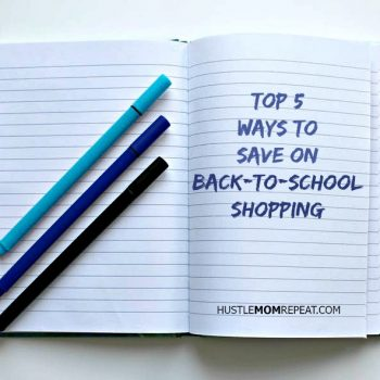 Top 5 Ways to Save On Back-to-School Shopping