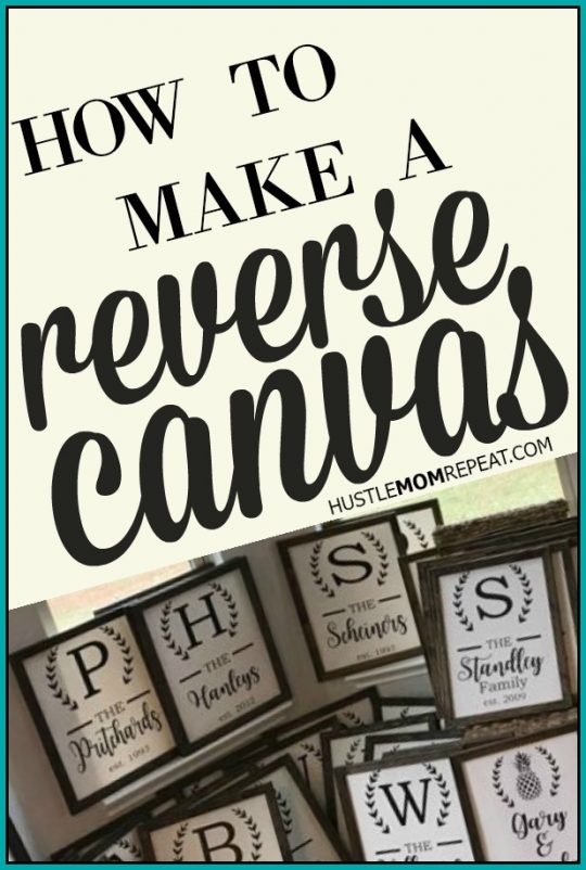 How To Make A Reverse Canvas Sign Hustle Mom Repeat