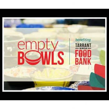 Empty Bowls Fundraiser Benefits Tarrant Area Food Bank