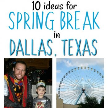 What To Do For Spring Break In Dallas, TX
