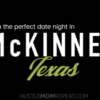 The Perfect Date Night In McKinney, Texas