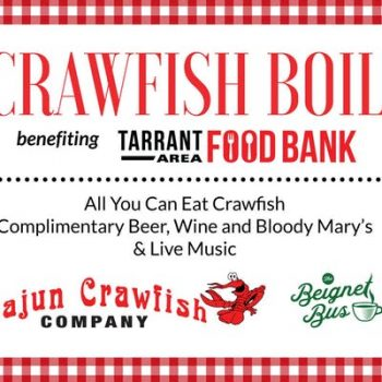 All You Can Eat Crawfish Benefiting The Tarrant Area Food Bank