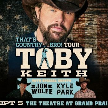 Don't Miss Toby Keith In Grand Prairie, TX